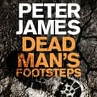 Dead Man's Footsteps audiobook by Peter James