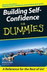 Building Self-Confidence for Dummies ebook by Brinley N. Platts,Kate  Burton