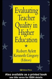 Evaluating Teacher Quality in Higher Education ebook by