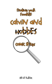 Finding Your Favorite Calvin and Hobbes Comic Strips ebook by Steve Kurtz