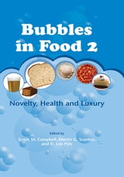 Bubbles in Food 2 - Novelty, Health and Luxury ebook by Grant Campbell