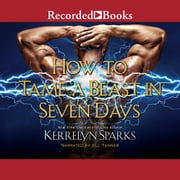 How to Tame a Beast in Seven Days audiobook by Kerrelyn Sparks