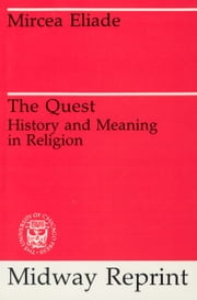 The Quest - History and Meaning in Religion ebook by Mircea Eliade