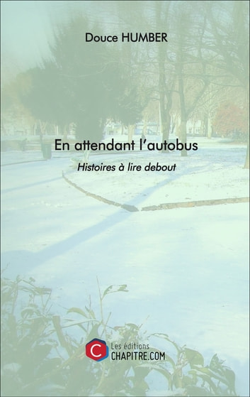 En attendant l'autobus eBook by Douce Humber