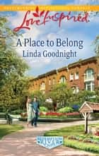 A Place to Belong (Mills & Boon Love Inspired) (Redemption River, Book 3) ebook by Linda Goodnight