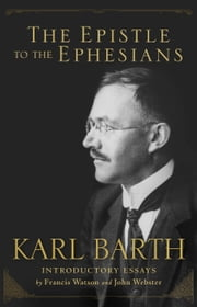The Epistle to the Ephesians ebook by Karl Barth,Francis Watson,John Webster,Ross Wright,R. Nelson