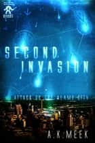 Second Invasion - Alien Invader, #2 ebook by A.K. Meek