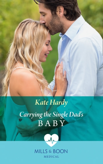 Carrying The Single Dad's Baby (Mills & Boon Medical) ebook by Kate Hardy