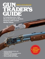 Gun Trader's Guide, Thirty-Fifth Edition - A Comprehensive, Fully Illustrated Guide to Modern Firearms with Current Market Values ebook by Stephen D. Carpenteri