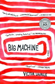 Big Machine - A Novel ebook by Victor LaValle