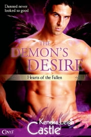 The Demon's Desire ebook by Kendra Leigh Castle