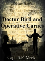 Dr. Bird and Operative Carnes ebook by Capt SP Meek