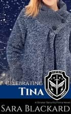 Celebrating Tina - A Sweet Romantic Suspense ebook by Sara Blackard