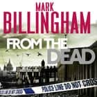 From The Dead livre audio by Mark Billingham