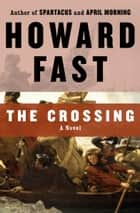 The Crossing ebook by Howard Fast