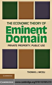 The Economic Theory of Eminent Domain ebook by Miceli, Thomas J.