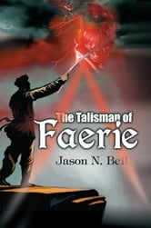 The Talisman of Faerie ebook by Jason Beil