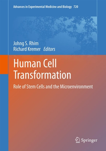 Human Cell Transformation - Role of Stem Cells and the Microenvironment ebook by