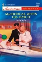 MacDougal Meets His Match ebook by Leah Vale