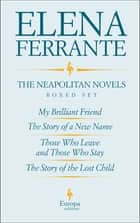 The Neapolitan Novels by Elena Ferrante Boxed Set ebook by Elena Ferrante, Ann Goldstein