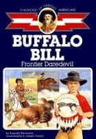 Buffalo Bill - Frontier Daredevil ebook by Augusta Stevenson