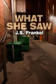 What She Saw ebook by J.S. Frankel