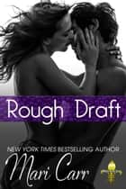 Rough Draft ebook by Mari Carr