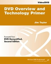 DVD Overview and Technology Primer ebook by Taylor, Jim