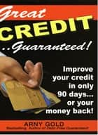 Great Credit Guaranteed ebook by Arnold Goldstein