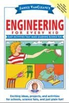 Janice VanCleave's Engineering for Every Kid ebook by Janice VanCleave