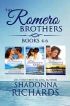 The Romero Brothers Boxed Set (Books 4-6) ebook by Shadonna Richards