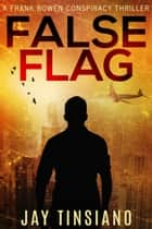 False Flag ebook by Jay Tinsiano