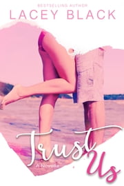 Trust Us - A Christmas Novella ebook by Lacey Black