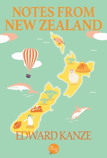 Notes from New Zealand ebook by Edward Kanze