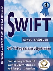 Swift ile Programlama ve Dizayn Paternleri - Swift4 and Design Patterns ebook by Aykut Taşdelen