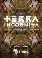Terra Incognita ebook by Nerine Dorman