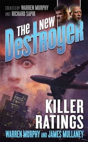 The New Destroyer: Killer Ratings ebook by Warren Murphy,James Mullaney