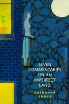 Seven Commentaries on an Imperfect Land ebook by Ruthanna Emrys