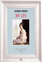 My life ebook by Isadora Duncan, Maria Borgese