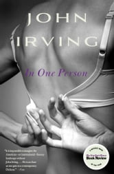 In One Person - A Novel ebook by John Irving