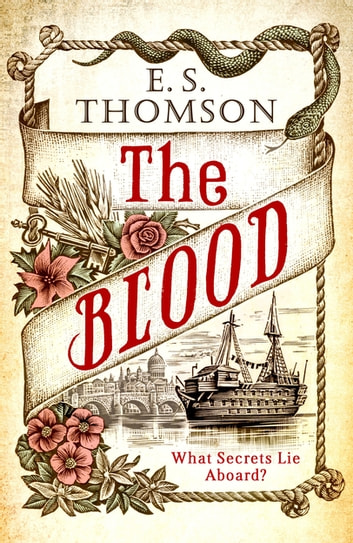 The Blood - What secrets lie aboard? ebook by E. S. Thomson