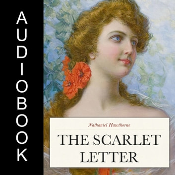 the scarlet letter audiobook by nathaniel hawthorne