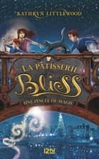 Bliss - tome 2 : une pincée de magie ebook by