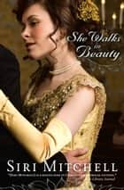 She Walks in Beauty (Against All Expectations Collection Book #3) ebook by Siri Mitchell