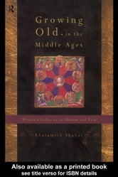 Growing Old in the Middle Ages ebook by Shahar, Shulamith