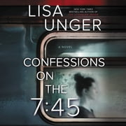 Confessions on the 7:45 audiobook by Lisa Unger