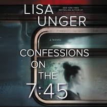 Confessions on the 7:45 ljudbok by Lisa Unger, Vivienne Leheny