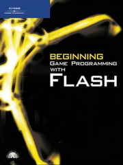 Beginning Game Programming with Flash ebook by Lakshmi Prayaga,Hamsa Suri