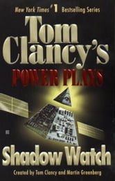 Shadow Watch - Power Plays 03 ebook by Tom Clancy,Martin H. Greenberg,Jerome Preisler