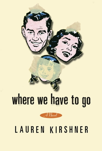 Where We Have to Go ebook by Lauren Kirshner